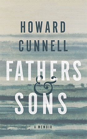 fathers & sons - a memoir by howard cunnell